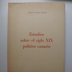 Libros de segunda mano: ESTUDIOS SOBRE EL SIGLO XIX POLÍTICO CANARIO. Lote 176743929