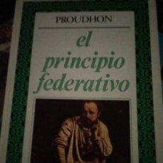 Libros de segunda mano: EL PRINCIPIO FEDERATIVO - PIERRE-JOSEPH PROUDHON. Lote 176785972