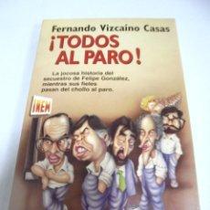 Livros em segunda mão: ¡TODOS AL PARO!. FERNANDO VIZCAINO CASAS. 1995. PLANETA. Lote 176808232