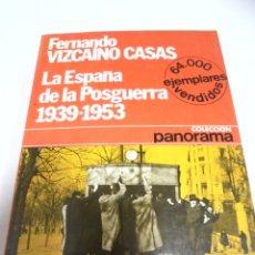 Livros em segunda mão: LA ESPAÑA DE LAS POSGUERRA 1939 - 1953. FERNANDO VIZCAINO CASAS. 1976. Lote 176809799