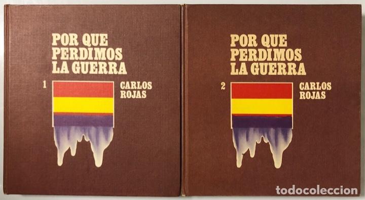 POR QUE PERDIMOS LA GUERRA. OBRA EN 2 TOMOS. CARLOS ROJAS. EDICION MAIL IBERICA. VALENCIA, 1970. (Libros de Segunda Mano - Pensamiento - Política)