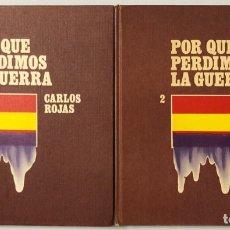 Libros de segunda mano: POR QUE PERDIMOS LA GUERRA. OBRA EN 2 TOMOS. CARLOS ROJAS. EDICION MAIL IBERICA. VALENCIA, 1970.. Lote 176813319