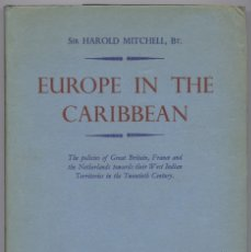 Libros de segunda mano: MITCHELL. EUROPE IN THE CARIBBEAN. THE POLICIES OF GREAT BRITAIN, FRANCE AND THE NETHERLANDS... 1963. Lote 176824553