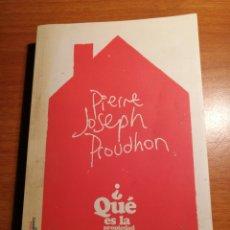 Libros de segunda mano: QUE ES LA PROPIEDAD. PUBLICO. PIERRE JOSEPH PROUDHON. Lote 176892047