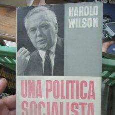 Libros de segunda mano: UNA POLÍTICA SOCIALISTA, HAROLD WILSON. L.6611-574. Lote 176897124