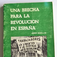Libros de segunda mano: JAVIER MORILLAS. UNA BRECHA PARA LA REVOLUCIÓN EN ESPAÑA. FALANGE AUTÉNTICA. 1978. Lote 177007383