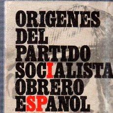 Libros de segunda mano: ORIGENES DEL PARTIDO SOCIALISTA OBRERO ESPAÑOL. 1873- 1880. VICTOR MANUEL ARBELOA. 1972. INTONSO.. Lote 177459299