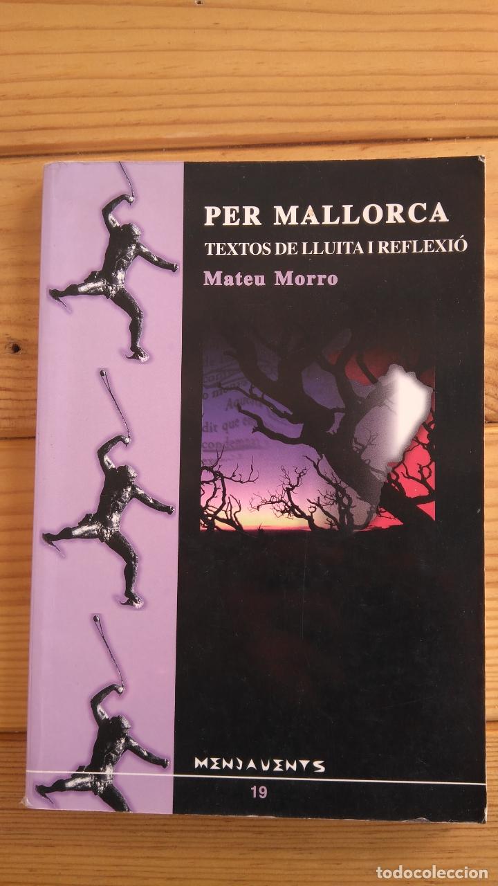 PER MALLORCA TEXTOS DE LLUITA I REFLEXIÓ (Libros de Segunda Mano - Pensamiento - Política)