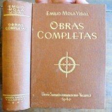 Libros de segunda mano: OBRAS COMPLETAS EMILIO MOLA VIDAL 1940 IMPECABLE LIBRERÍA SANTARÉN, VALLADOLID. JUAN ANTONIO BRAVO, . Lote 177753473