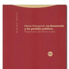 Libros de segunda mano: OSTROGORSKI (MOISEI).– LA DEMOCRACIA Y LOS PARTIDOS POLÍTICOS. EDITORIAL TROTTA, 2008. Lote 177820892