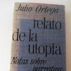 Libros de segunda mano: RELATO DE LA UTOPÍA ** JULIO ORTEGA. Lote 177851139