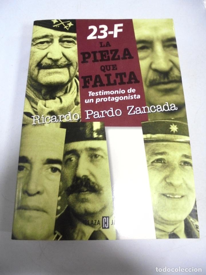 LA PIEZA QUE FALTA. 23-F. RICARDO PARDO ZANCADA. PLAZA & JANES. (Libros de Segunda Mano - Pensamiento - Política)