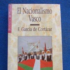 Libros de segunda mano: EL NACIONALISMO VASCO HISTORIA 16. Lote 178004427