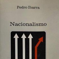 Libros de segunda mano: PEDRO IBARRA. NACIONALISMO: RAZÓN Y PASIÓN. BARCELONA, 2005. . Lote 178066989