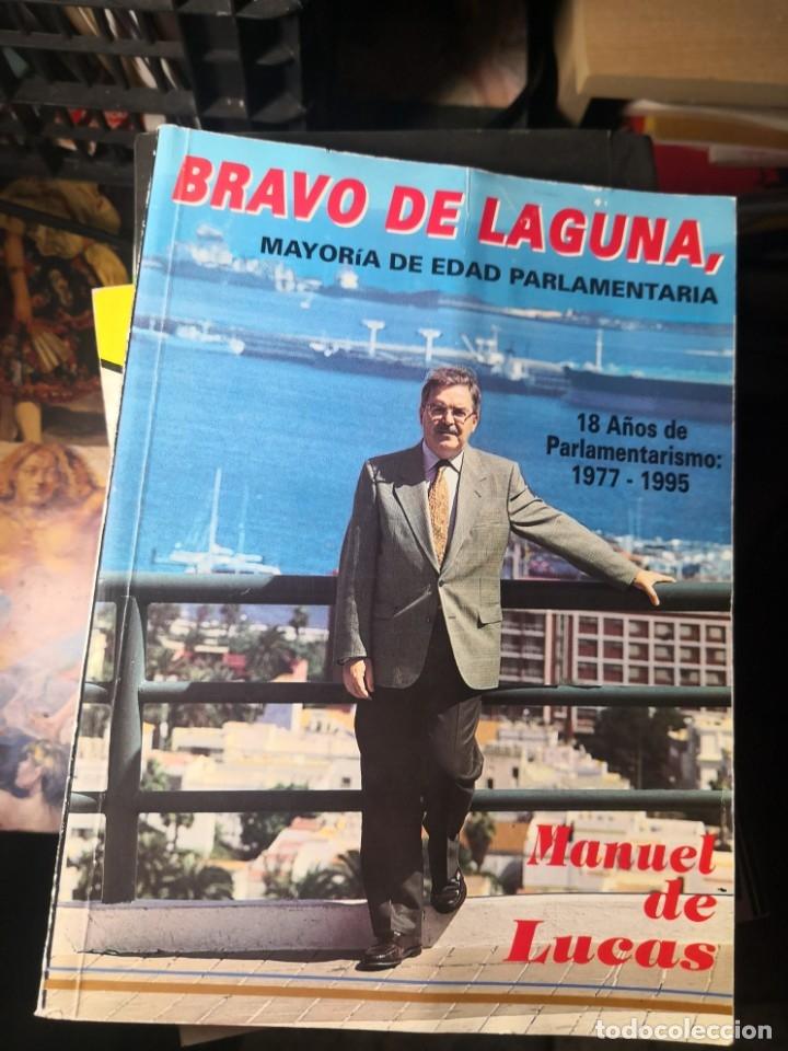 BRAVO DE LAGUNA. 18 AÑOS DE PARLAMENTARISMO. POR MANUEL DE LUCAS (Libros de Segunda Mano - Pensamiento - Política)