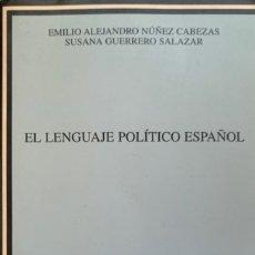 Libros de segunda mano: EMILIO ALEJANDRO NÚÑEZ CABEZAS & SUSANA GUERRERO. EL LENGUAJE POLÍTICO ESPAÑOL. MADRID, 2002.. Lote 178095953