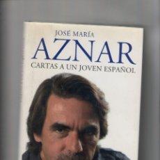 Libros de segunda mano: AUTOR: JOSE MARIA AZNAR- CARTAS A UN JOVEN ESPAÑOL-E.D. PLANETA-AÑO 2007-MEDIDAS 24 X 17 CM-TAPA DUR. Lote 178222557