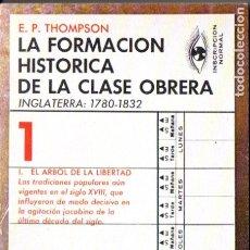 Libros de segunda mano: THOMPSON : LA FORMACIÓN HISTÓRICA DE LA CLASE OBRERA EN INGLATERRA TOMO I (LAIA, 1977.). Lote 178256800