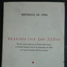 Libros de segunda mano: FIDEL CASTRO. DIÁLOGO CON LOS NIÑOS. 1959. Lote 178287140