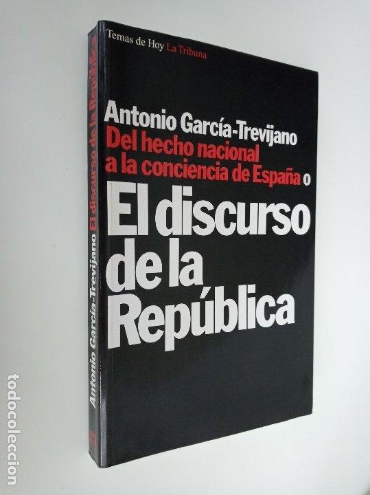 EL DISCURSO DE LA REPÚBLICA, ANTONIO GARCÍA-TREVIJANO, EDICIONES TEMAS DE HOY. (Libros de Segunda Mano - Pensamiento - Política)
