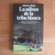 Libros de segunda mano: LA ODISEA DE LA TRIBU BLANCA. ALFONSO ROJO PLANETA 1993 268PP. Lote 178443906