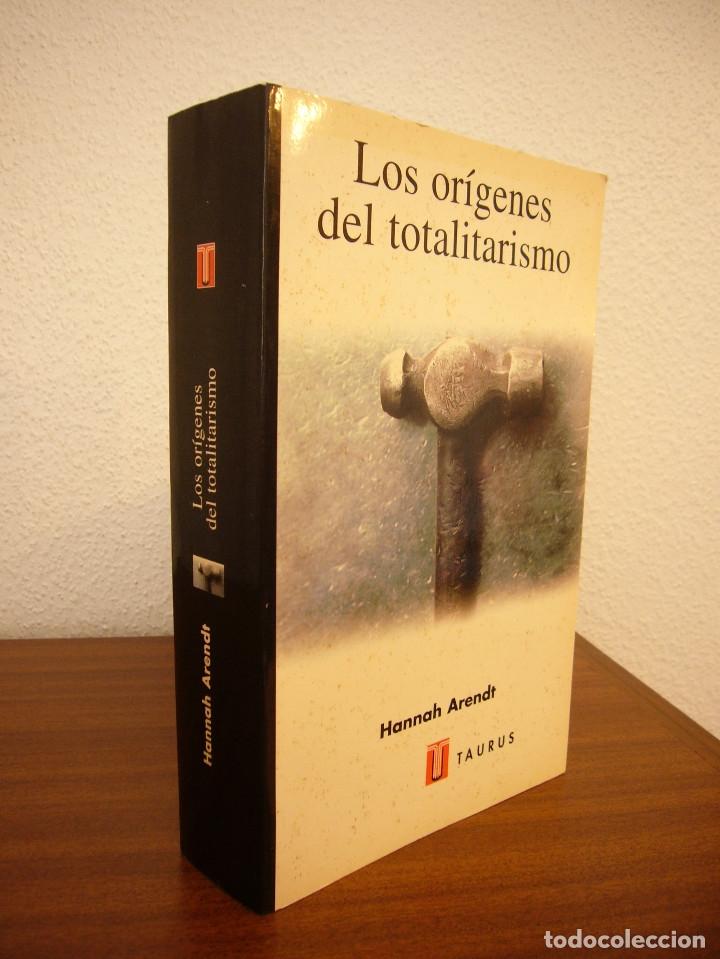 HANNAH ARENDT: LOS ORÍGENES DEL TOTALITARISMO. COMPLETO EN UN VOL. (TAURUS, 1998) MUY RARO (Libros de Segunda Mano - Pensamiento - Política)
