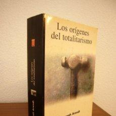 Libros de segunda mano: HANNAH ARENDT: LOS ORÍGENES DEL TOTALITARISMO. COMPLETO EN UN VOL. (TAURUS, 1998) MUY RARO. Lote 178608050
