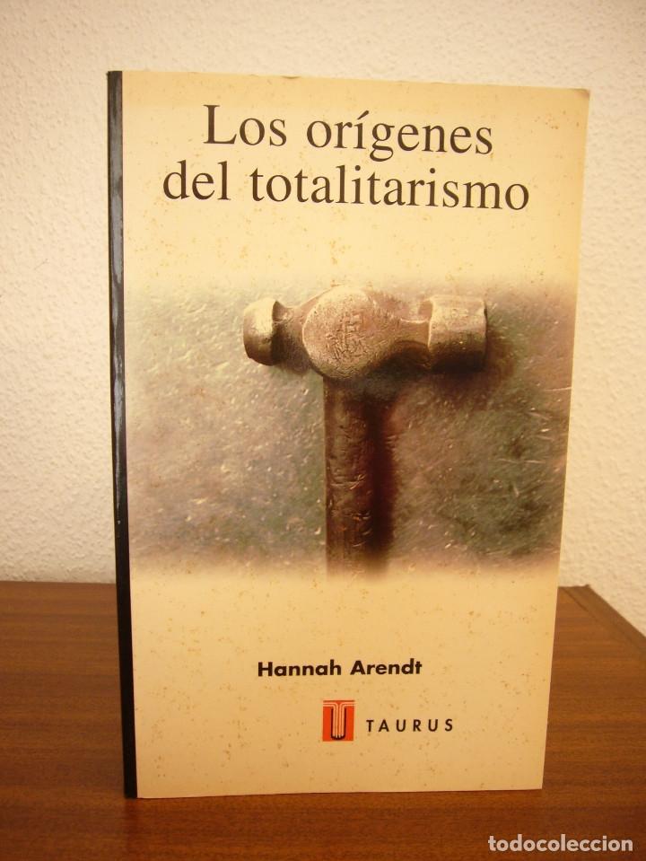 Libros de segunda mano: HANNAH ARENDT: LOS ORÍGENES DEL TOTALITARISMO. COMPLETO EN UN VOL. (TAURUS, 1998) MUY RARO - Foto 2 - 178608050