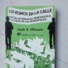 Libros de segunda mano: LOS VECINOS EN LA CALLE. TOMÁS R. VILLASANTE. Lote 178645452