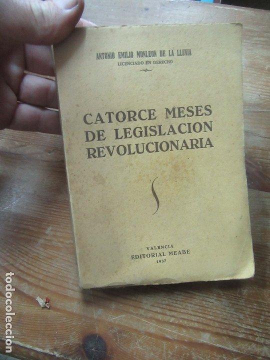 CATORCE MESES DE LEGISLACIÓN REVOLUCIONARIA, ANTONIO EMILIO MONLEON DE LA LLUVIA. L.12820-379 (Libros de Segunda Mano - Pensamiento - Política)