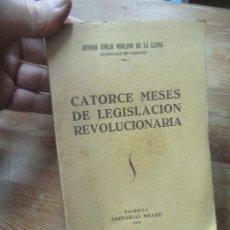 Libros de segunda mano: CATORCE MESES DE LEGISLACIÓN REVOLUCIONARIA, ANTONIO EMILIO MONLEON DE LA LLUVIA. L.12820-379. Lote 178753485