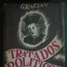 Libros de segunda mano: BALTASAR GRACIÁN. TRATADOS POLÍTICOS. 1941. Lote 178827906