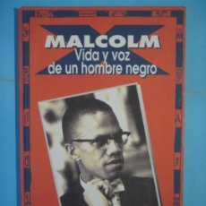 Libros de segunda mano: VIDA Y VOZ DE UN HOMBRE NEGRO (AUTOBIOGRAFIA Y DISCURSOS) - MALCOLM X - TXALAPARTA EDITORIAL, 1992. Lote 178890605