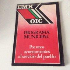 Libros de segunda mano: EMK OIC PROGRAMA MUNICIPAL. POR UNOS AYUNTAMIENTOS AL SERVICIO DEL PUEBLO 1979 RARO. Lote 178895362