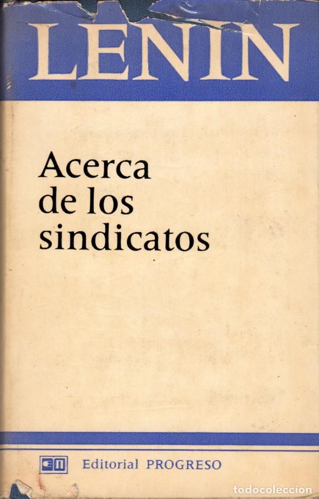 ACERCA DE LOS SINDICATOS. LENIN. EDITORIAL PROGRESO. MOSCU 1978 (Libros de Segunda Mano - Pensamiento - Política)