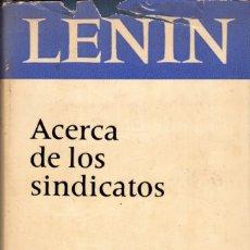 Libros de segunda mano: ACERCA DE LOS SINDICATOS. LENIN. EDITORIAL PROGRESO. MOSCU 1978. Lote 178920147