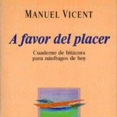 Libros de segunda mano: MANUEL VICENT. A FAVOR DEL PLACER. EL PAIS AGUILAR. 1993. Lote 178920325