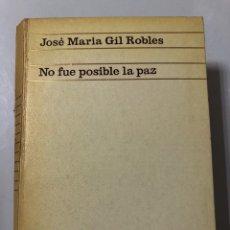 Libros de segunda mano: NO FUE POSIBLE LA PAZ. JOSE MARIA GIL ROBLES. EDICIONES ARIEL. BARCELONA, 1967. PAGS: 851. . Lote 178922098