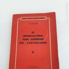 Libros de segunda mano: EL IMPERIALISMO, FASE SUPERIOR DEL CAPITALISMO - LENIN - PEQUEÑA BIBILIOTECA MARXISTA - LENINISTA . Lote 178974337