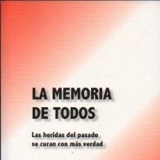Libros de segunda mano: LA MEMORIA DE TODOS. LAS HERIDAS DEL PASADO SE CURAN CON MAS VERDAD.- A-AN-455. Lote 178978446