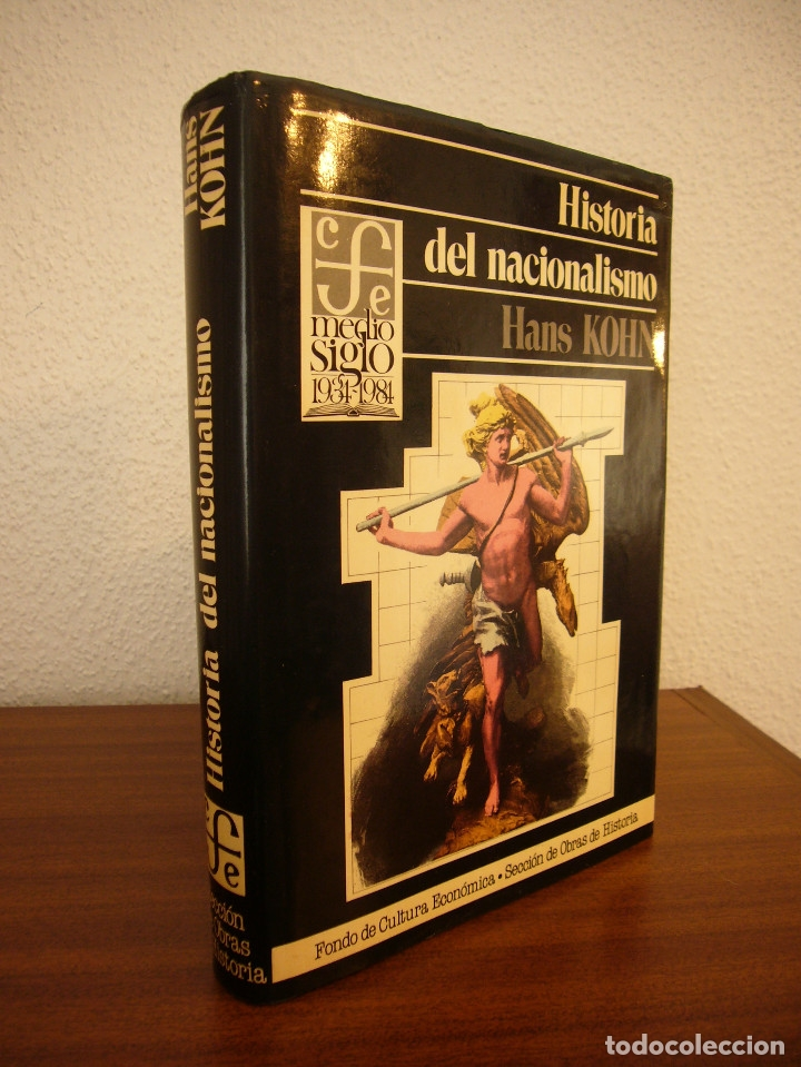 HANS KOHN: HISTORIA DEL NACIONALISMO (FCE, 1984) MUY BUEN ESTADO. MUY RARO. (Libros de Segunda Mano - Pensamiento - Política)
