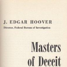 Libros de segunda mano: J. EDGAR HOOVER. MASTERS OF DECEIT. THE STORY OF COMMUNISM IN AMERICA. NEW YORK, 1958. Lote 179054188