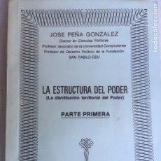 Libros de segunda mano: LIBRO DE CIENCIAS POLITICAS ,LA ESTRUCTURA DEL PODER,PARTE PRIMERA DE JOSE PEÑA GONZALEZ. Lote 179109478