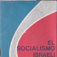 Libros de segunda mano: EL SOCIALISMO ISRAELÍ / SHLOMO DEREJ * JUDAICA * ISRAEL * . Lote 179113850