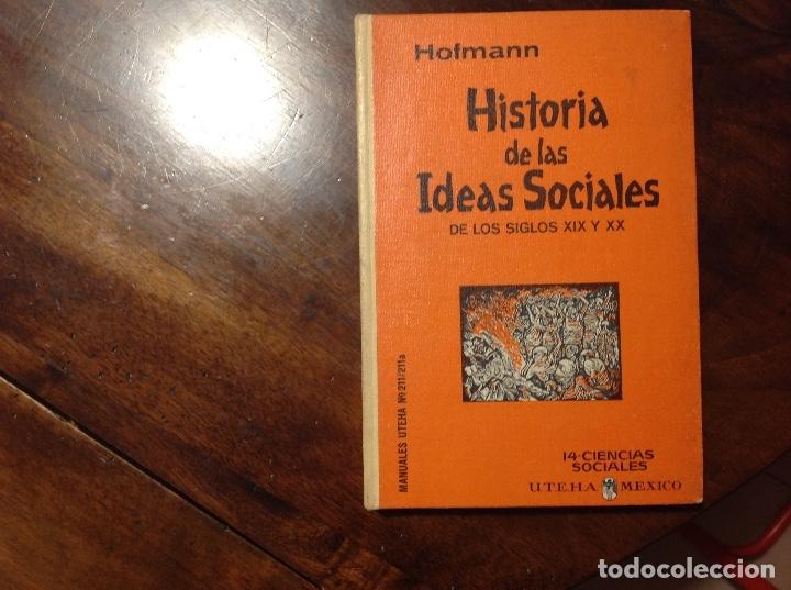 HISTORIA DE LAS IDEAS SOCIALES DE LOS SIGLOS XIX Y XX. W. HOFMANN. CIENCIAS SOCIALES UTEHA. (Libros de Segunda Mano - Pensamiento - Política)