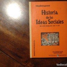Libros de segunda mano: HISTORIA DE LAS IDEAS SOCIALES DE LOS SIGLOS XIX Y XX. W. HOFMANN. CIENCIAS SOCIALES UTEHA.. Lote 179116921
