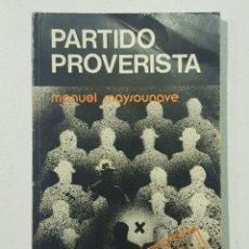 Libros de segunda mano: PARTIDO PROVERISTA - MANUEL MAYSOUNAVE - TDK140. Lote 179199593