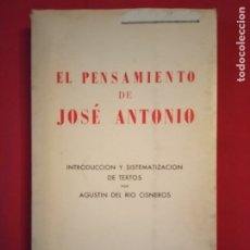 Libros de segunda mano: EL PENSAMIENTO DE JOSÉ ANTONIO- AGUSTIN DEL RIO CISNEROS.. Lote 179202396