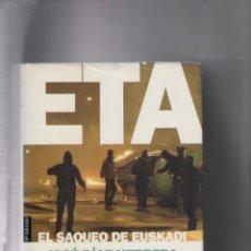 Libros de segunda mano: AUTOR: JOSE DIAZ HERRERA- ETA EL SAQUEO DE EUSKADI-E.D. PLANETA-AÑO 2003-MEDIDAS 24 X 16 CM-TAPA DUR. Lote 179255890