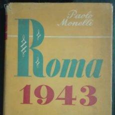 Libros de segunda mano: PAOLO MONELLI. ROMA 1943. 1946. Lote 180007690